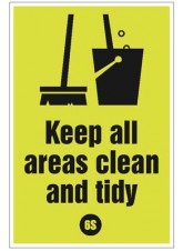 Keep All Areas Clean and tidy - 6S Poster